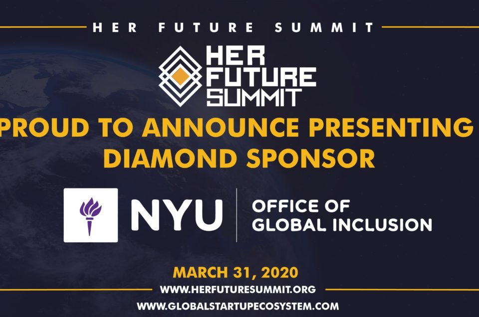 "Global Startup Ecosystem (GSE) Announces Presenting Diamond Sponsor- New York University for ""Her Future Summit"" Virtual Program"